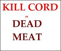 Click image for larger version  Name:killcord dead.jpg Views:135 Size:138.0 KB ID:80197